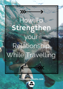 How to strengthen your relationship while travelling