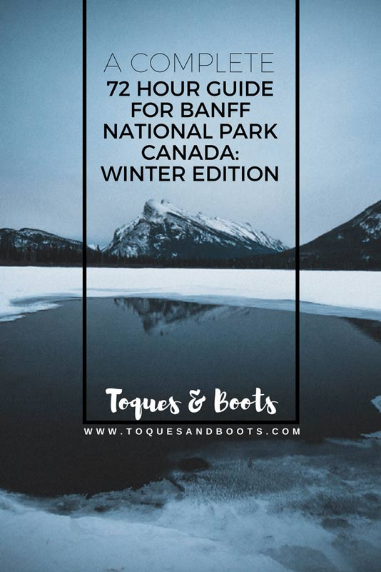 Visiting Banff Canada in winter but are on a tight timeframe? This complete winter guide for Banff Canada has everything you need to make the most out of your trip in only 72 hours. No more missing out!